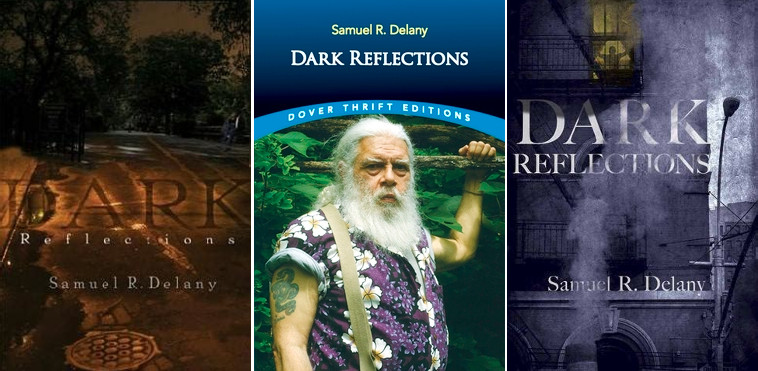 Photo of three different covers of Samuel R. Delany's novel *Dark Reflections*